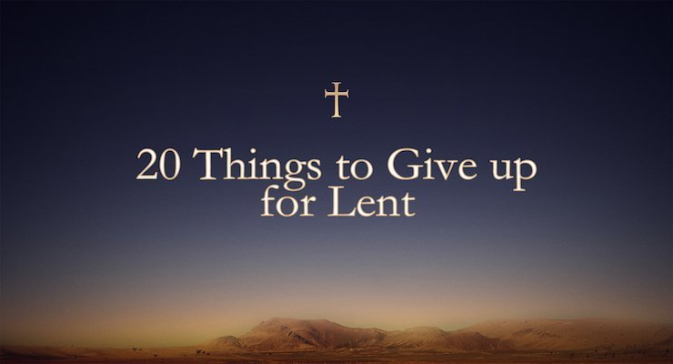 Pastor Phil shares 20 things to give up for Lent