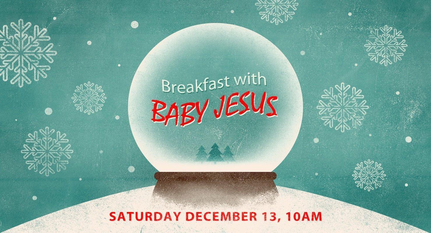 Breakfast with Baby Jesus 2014, Saturday, December 13, 10am